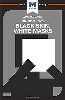 Black Skin, White Masks (The Macat Library)