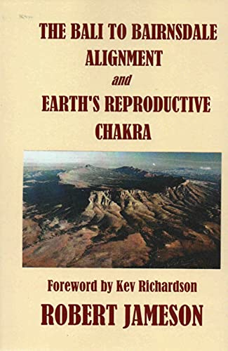 The Bali to Bairnsdale Alignment and Earth's Reproductive Chakra (English Edition)