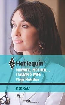Midwife, Mother-- Italian's Wife. Fiona McArthur - Book #5 of the Lyrebird Lake Maternity