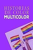 Historias de Color Multicolor : LGBT