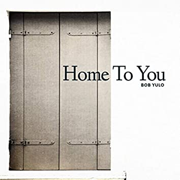 Home To You