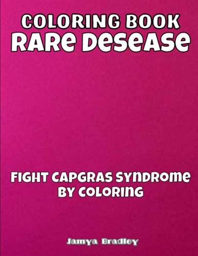 Coloring Book - Rare Desease - Fight Capgras Syndrome By Coloring: Mega Coloring Book for adults