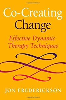 Co-Creating Change: Effective Dynamic Therapy Techniques by Jon Frederickson (2013-05-27)