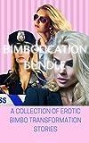 BIMBOFICATION BUNDLE : A COLLECTION OF EROTIC BIMBO TRANSFORMATION STORIES (English Edition)