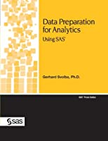 Data Preparation for Analytics: Using Sas (SAS Press)