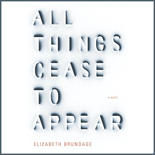 All Things Cease to Appear audiobook cover art