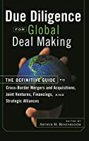 Due Diligence for Global Deal Making: The Definitive Guide to Cross-Border Mergers and Acquisitions, Joint Ventures, Financings, and Strategic Alliances (Bloomberg Financial)