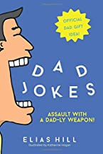 Dad Jokes - Assault With A Dad-ly Weapon: Official Dad Gift Idea