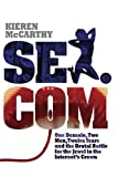 Sex.com: One Domain, Two Men, Twelve Years and the Brutal Battle for the Jewel in the Internet's Crown