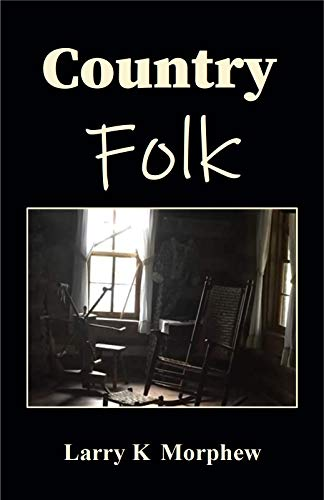 Country Folk by [Larry K. Morphew]