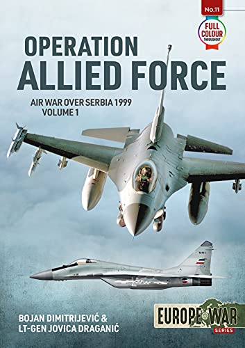 Operation Allied Force: Air War Over Serbia, 1999 (Europe@War)