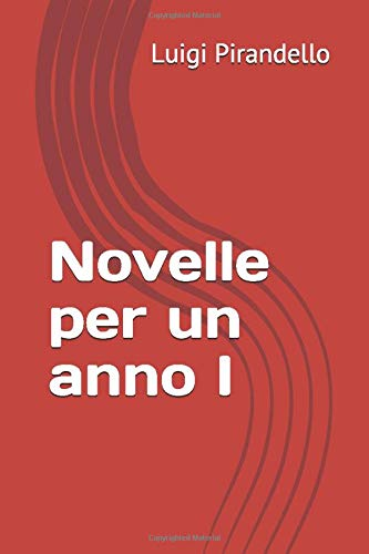 Novelle per un anno I: edizione integrale in due volumi
