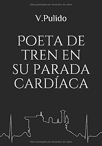 Poeta de tren en su parada cardíaca