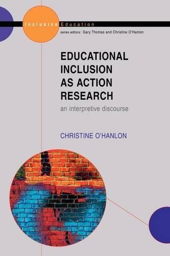 Educational Inclusion As Action Research: An Interpretive Discourse (English Edition)