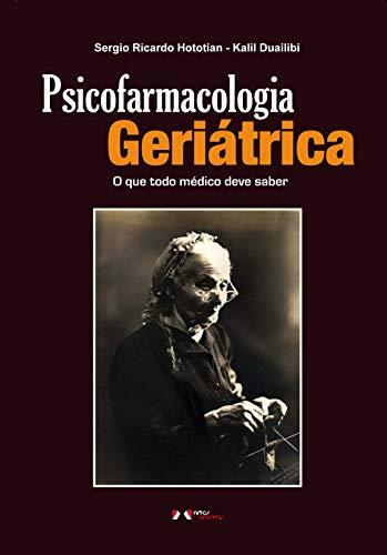 Psicofarmacologia Geriátrica: O que Todo Médico deve Saber