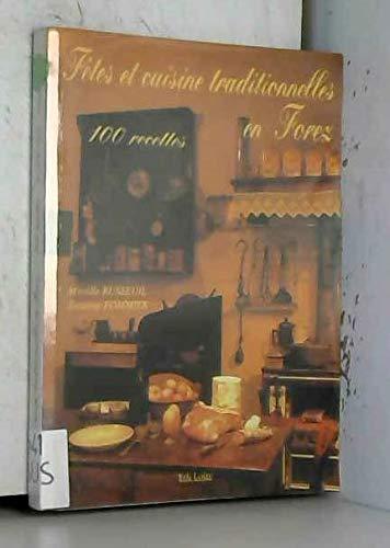 Fêtes et cuisine traditionnelles en Forez 100 recettes