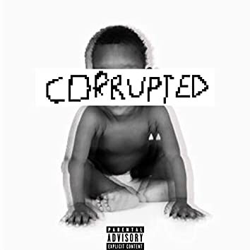 Corrupted (feat. AntDaGoat Baby)
