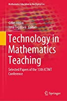 Technology in Mathematics Teaching: Selected Papers of the 13th ICTMT Conference (Mathematics Education in the Digital Era (13))