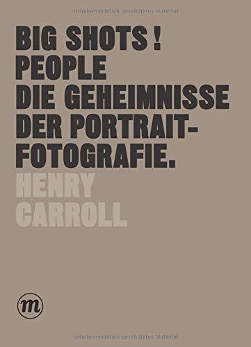 BIG SHOTS! PEOPLE - Die Geheimnisse der Portraitfotografie