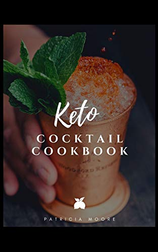 Keto Cocktail Cookbook: Over 50 Easy Low Carb Drinks (English Edition)