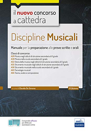 Discipline musicali nella scuola secondaria. Manuale per la preparazione alle prove scritte e orali classi A29, A30, A53, A55, A56, A63, A64. Con espansione online. Con software di simulazione