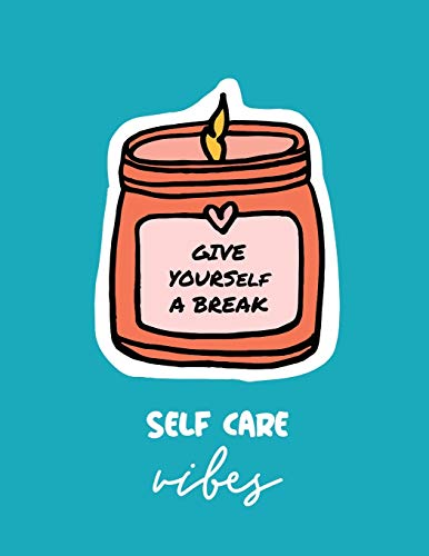 Give Yourself a Break Self Care Vibes: For Adults | For Autism Moms | For Nurses | Moms | Teachers | Teens | Women | With Prompts | Day and Night | Self Love Gift