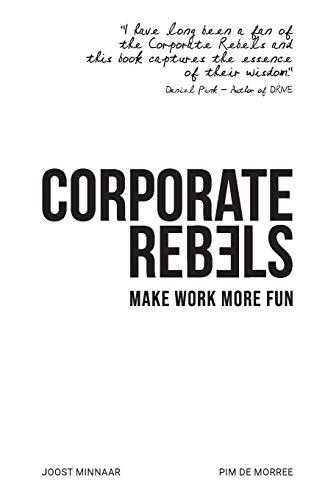 Corporate Rebels: Make work more fun
