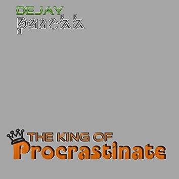 King of Procrastinate