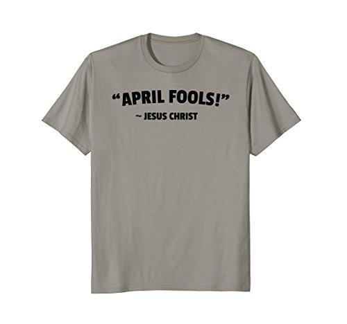 Easter April Fools Joke Funny Jesus Resurrection T-Shirt