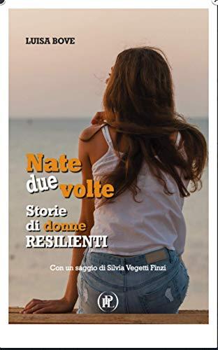 Nate due volte. Storie di donne resilienti