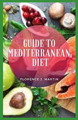 Guide to Mediterranean Diet: The Mediterranean diet is based on the traditional foods that people used to eat in countries like Italy and Greece back in 1960.