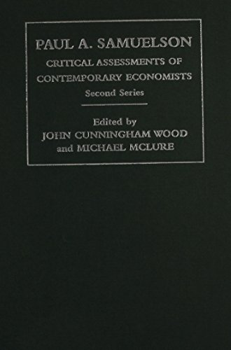 Paul A. Samuelson: Critical Assessments of Contemporary Economists, 2nd Series