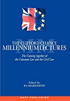 Millennium Lectures: The Coming Together of the Common Law and the Civil Law (Clifford Chance Millennium Lectures)