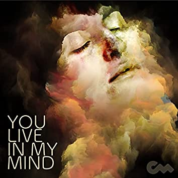 You Live In My Mind