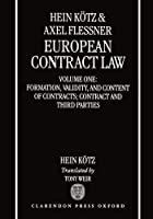 European Contract Law: Formation, Validity, and Content of Contracts; Contract and Third Parties