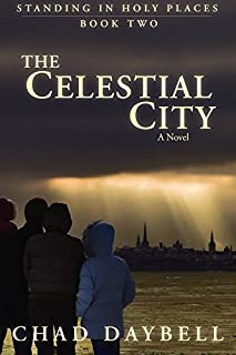 The Celestial City (Standing in Holy Places)