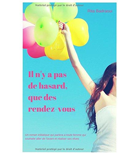 Il Ny A Pas De Hasard Que Des Rendez Vous Roman De Dveloppement Personnel
