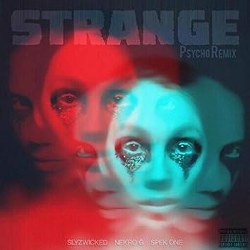 Strange (Psycho Remix)