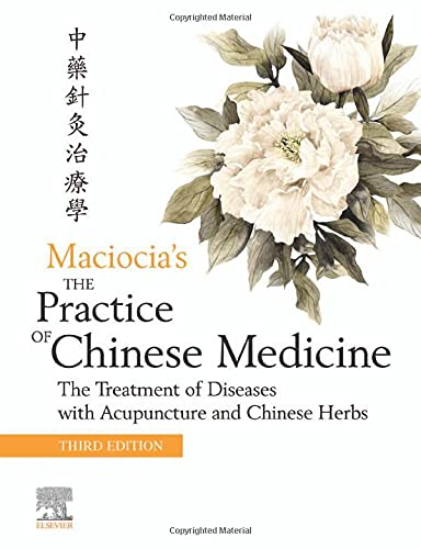 Compare Textbook Prices for The Practice of Chinese Medicine: The Treatment of Diseases with Acupuncture and Chinese Herbs 3 Edition ISBN 9780702079207 by Elsevier Ltd