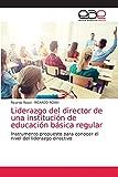 Liderazgo del director de una institución de educación básica regular: Instrumento propuesto para conocer el nivel del liderazgo directivo