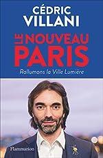 Le nouveau Paris - Rallumons la Ville Lumière de Cédric Villani