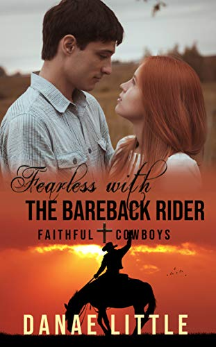Fearless with the Bareback Rider: A Christian Rodeo Romance