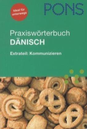 PONS Praxiswörterbuch Dänisch: Dänisch - Deutsch / Deutsch - Dänisch. Mit Extrateil Kommunizieren: Extrateil: Kommunizieren