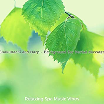 Shakuhachi and Harp - Background for Herbal Massage