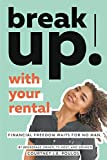 Real Estate Investing Books! - Break Up! With Your Rental