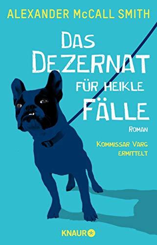 "Das Dezernat für heikle Fälle: Roman. Kommissar Varg ermittelt (Ulf ""Wolf"" Varg 1)"