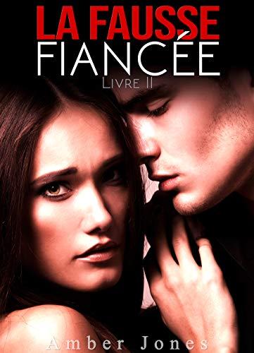 La Fausse Fiancée (Tome 2): New Romance Adulte