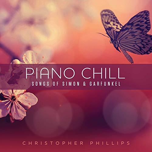 Piano Chill: Songs Of Simon & Garfunkel