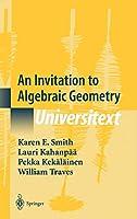 An Invitation to Algebraic Geometry (Universitext)