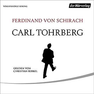 Carl Tohrberg     Drei Storys              Autor:                                                                                                                                 Ferdinand von Schirach                               Sprecher:                                                                                                                                 Christian Berkel                      Spieldauer: 48 Min.     13 Bewertungen     Gesamt 4,3